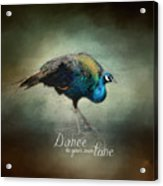 Dance To Your Own Tune - Peacock Art Acrylic Print