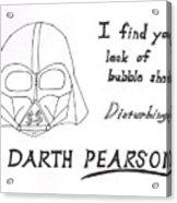 Darth Pearson Acrylic Print