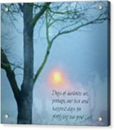 Days Of Darkness Acrylic Print