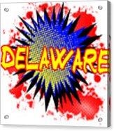 Delaware Comic Exclamation Acrylic Print