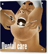 Dental Care Keeps Him On The Job Acrylic Print