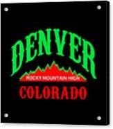 Denver Colorado Rocky Mountain Design Acrylic Print