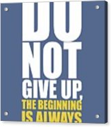 Do Not Give Up Gym Quotes Poster Acrylic Print