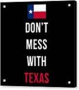 Don't Mess With Texas Tee Black Acrylic Print
