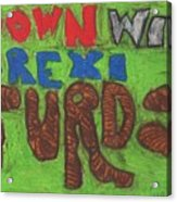 Down With Brexiturds Acrylic Print