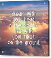 Dream With Your Head In The Clouds Acrylic Print