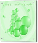 Dryads And Nymphs Bubbles Acrylic Print