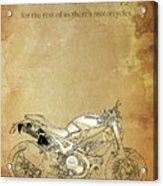 Ducati Motorcycle Quote Acrylic Print