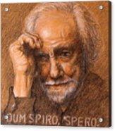 Dum Spiro Spero Acrylic Print