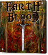 Earth Blood Cover Art Acrylic Print
