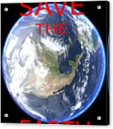 Save The Earth Acrylic Print