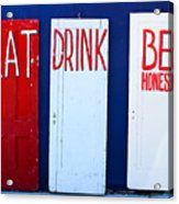 Eat Drink Be Honest Acrylic Print