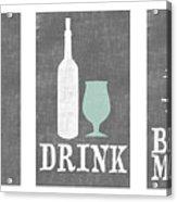 Eat Drink Be Merry Acrylic Print