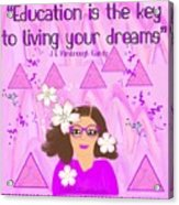 Education Is The Key Acrylic Print