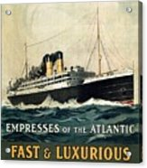 Empress Of The Atlantic - Canadian Pacific - Steamship - Retro Travel Poster - Vintage Poster Acrylic Print