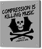 End The Loudness War Acrylic Print