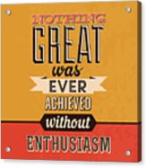 Enthusiasm Acrylic Print