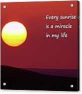 Every Sunrise  Acrylic Print