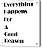Everything Happens For A Good Reason Quote Carry All Pouch For Sale