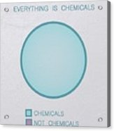 Everything Is Chemicals Acrylic Print