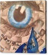 Eyes Shall Be Opened Acrylic Print