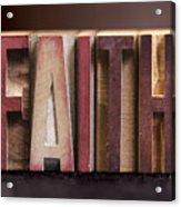 Faith - Antique Letterpress Letters Acrylic Print