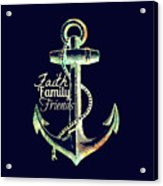 Faith Family Friends Anchor V2 Acrylic Print