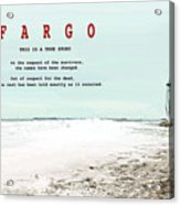 Fargo, This Is A True Story, Art Poster Acrylic Print