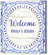 Farmhouse Blue And White Tile 6 - Welcome Family And Friends Acrylic Print