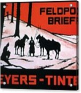 Feldpost-briefe - Beyers-tinten - Two Man With Horses - Retro Travel Poster - Vintage Poster Acrylic Print