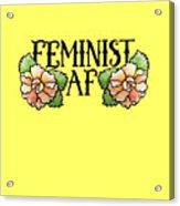 Feminist Af Acrylic Print