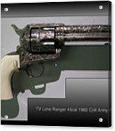 Firearms Tv Lone Ranger 45cal 1960 Colt Army Revolver Acrylic Print