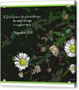 Floral Great Way Quote Acrylic Print