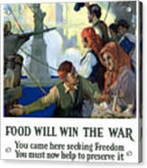 Food Will Win The War Acrylic Print