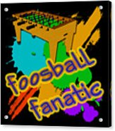 Foosball Fanatic Acrylic Print