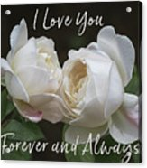 Forever And Always Acrylic Print