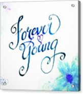 Forever Young By Jan Marvin Acrylic Print
