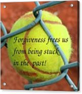 Forgiveness Frees Us Acrylic Print