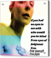 Free Yourself Acrylic Print