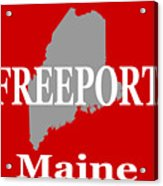 Freeport Maine State City And Town Pride  Acrylic Print