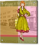 Frisco In The Fifties Shopping At I Magnin Acrylic Print