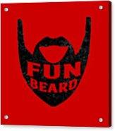 Fun Beard Acrylic Print