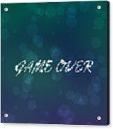 Game Over  Acrylic Print