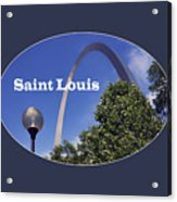 Gateway Arch - Saint Louis - Transparent Acrylic Print