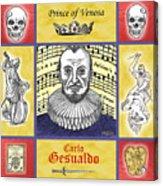 Gesualdo Acrylic Print by Paul Helm