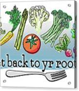 Get Back To Yr Rootz Acrylic Print