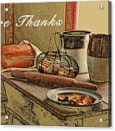 Give Thanks Acrylic Print