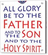 Glory Be Prayer Acrylic Print