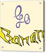 Go Banana Acrylic Print