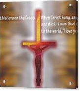 God Proved His Love Acrylic Print